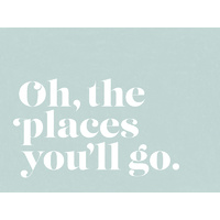 Oh the Places Poster